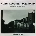 ALVIN ALCORN Now He's the King, Rarities 20 album cover