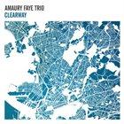 AMAURY FAYE Amaury Faye Trio : Clearway album cover