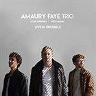 AMAURY FAYE Amaury Faye Trio : Live In Brussels album cover