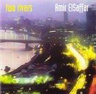 AMIR ELSAFFAR Two Rivers album cover