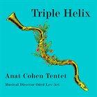ANAT COHEN Anat Cohen Tentet : Triple Helix album cover