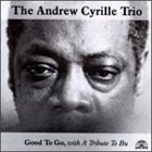 ANDREW CYRILLE Good To Go, with A Tribute To Bu album cover