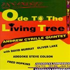 ANDREW CYRILLE Andrew Cyrille Quintet : Ode To The Living Tree album cover