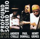 ANDREW CYRILLE Profound Sound Trio : Opus De Life album cover
