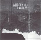 ANDREW HILL A Beautiful Day album cover