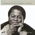 ANDREW HILL Eternal Spirit album cover