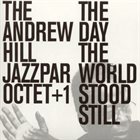ANDREW HILL The Day the World Stood Still album cover