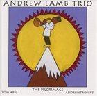 ANDREW LAMB Andrew Lamb Trio : The Pilgrimage album cover