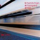 ANDY EMLER CLAUDE TCHAMITCHIAN & ÉRIC ÉCHAMPARD Tee Time album cover