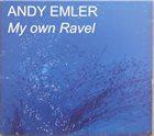 ANDY EMLER My Own Ravel album cover