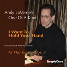ANDY LAVERNE I Want To Hold Your Hand - Live At The Kitano Vol.3 album cover