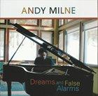 ANDY MILNE Dreams and False Alarms album cover