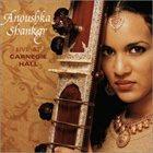 ANOUSHKA SHANKAR Live at Carnegie Hall album cover