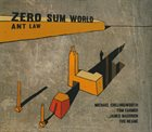 ANT LAW Zero Sum World album cover