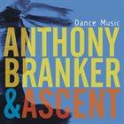 ANTHONY BRANKER Anthony Branker & Ascent : Dance Music album cover