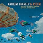 ANTHONY BRANKER Anthony Branker and Ascent : Together album cover