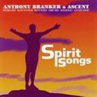 ANTHONY BRANKER Spirit Songs album cover