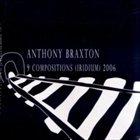 ANTHONY BRAXTON 9 Compositions (Iridium) 2006 (12+1tet) album cover