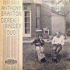 ANTHONY BRAXTON Anthony Braxton Derek Bailey Duo (aka Live at Wigmor) album cover