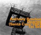 ANTHONY BRAXTON Anthony Braxton / Quartet: (Santa Cruz) 1993 1st Set album cover