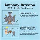 ANTHONY BRAXTON Composition No. 175, Composition No. 126 Trillium-Dialogues M album cover