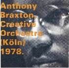 ANTHONY BRAXTON Creative Orchestra (Köln) 1978 album cover