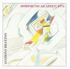 ANTHONY BRAXTON Dortmund (Quartet) 1976 album cover