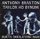 ANTHONY BRAXTON Duets (Wesleyan) 2002 (with Taylor Ho Bynum) album cover