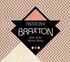 ANTHONY BRAXTON Echo Echo Mirror House album cover