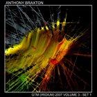 ANTHONY BRAXTON GTM (Iridium) 2007: Volume 3 - Set 1 album cover