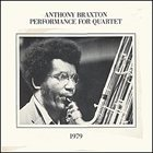 ANTHONY BRAXTON Performance For Quartet 1979 album cover