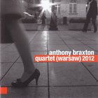 ANTHONY BRAXTON Quartet (Warsaw)2012 album cover