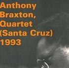 ANTHONY BRAXTON Anthony Braxton Quartet : (Santa Cruz) 1993 album cover