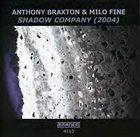 ANTHONY BRAXTON Shadow Company (with Milo Fine) album cover