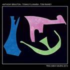 ANTHONY BRAXTON Trio (New Heaven) 2013 album cover