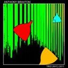 ANTHONY BRAXTON Trio (NYC) 2011 album cover
