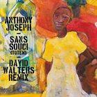 ANTHONY JOSEPH Sans Souci (Totem) - David Walters Remix album cover