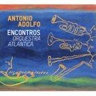 ANTONIO ADOLFO Encontros - Orquestra Atlantica album cover