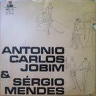 ANTONIO CARLOS JOBIM Antonio Carlos Jobim & Sérgio Mendes album cover