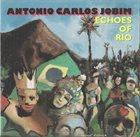 ANTONIO CARLOS JOBIM Echoes of Rio album cover