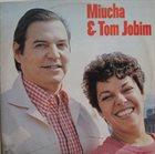 ANTONIO CARLOS JOBIM Tom Jobim & Miucha - 1979 album cover