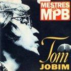 ANTONIO CARLOS JOBIM Tom Jobim - Mestres da MPB album cover