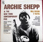 ARCHIE SHEPP Archie Shepp & The New York Contemporary Five / Bill Dixon 7-Tette (aka Consequences) album cover
