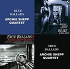 ARCHIE SHEPP Blue Ballads True Ballads album cover