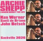 ARCHIE SHEPP I Know About the Life album cover