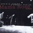 ARCHIE SHEPP Mama Rose In Concert album cover
