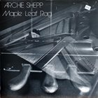ARCHIE SHEPP Maple Leaf Rag album cover