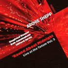 ARCHIE SHEPP Round About Midnight / Live at the Totem, vol 2 album cover