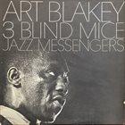 ART BLAKEY Art Blakey & The Jazz Messengers : 3 Blind Mice album cover