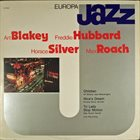 ART BLAKEY Art Blakey, Freddie Hubbard, Horace Silver, Max Roach – Europa Jazz album cover